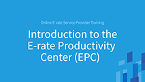 Beginners Introduction to E-rate Productivity Center (EPC)