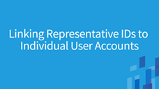 Representative Accountability Database (RAD) Linking Representative IDs to Individual User Accounts